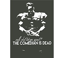 The comedian is dead Photographic Print