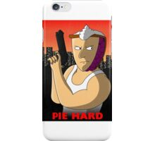 Pie Hard iPhone Case/Skin