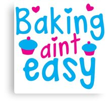 Baking aint easy with cute cupcakes Canvas Print