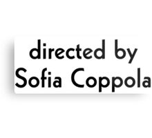 Directed by Sofia Coppola Metal Print