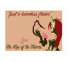 Zyra- Just a harmless Flower. Art Print