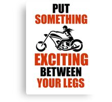 Only For Bikers.! Canvas Print