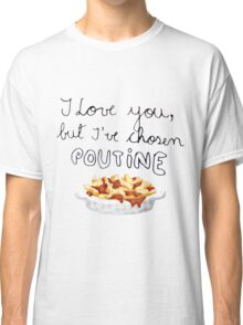 Poutine Love Classic T-Shirt
