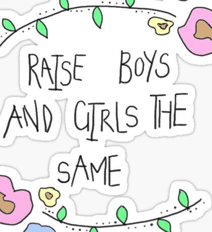 raise boys and girls the same Sticker