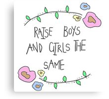raise boys and girls the same Canvas Print