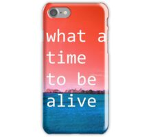 What A Time To Be Alive (ViewsFromTheAether) iPhone Case/Skin