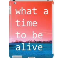 What A Time To Be Alive (ViewsFromTheAether) iPad Case/Skin