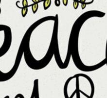Let's Make Peace Not War Sticker