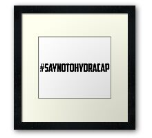 #SayNoToHYDRACap Framed Print