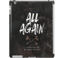 I'd Do It All Again iPad Case/Skin