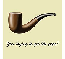 You trying to get the pipe? Photographic Print