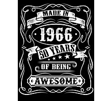 Made In 1966 - 50 Years Of Being Awesome TShirts & Hoodies Photographic Print