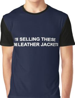 I'm selling these fine leather jackets Graphic T-Shirt