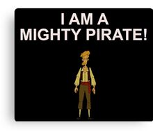 GUYBRUSH THREEPWOOD- I am a mighty pirate!  Canvas Print