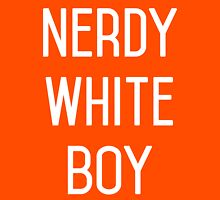 NERDY WHITE BOY Unisex T-Shirt