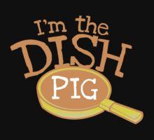 I'm the DISH PIG (kitchenhand) One Piece - Short Sleeve