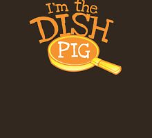 I'm the DISH PIG (kitchenhand) Unisex T-Shirt