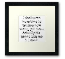 You're Wrong; Parks and Recreation Framed Print