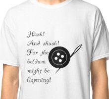 Hush and Shush Classic T-Shirt