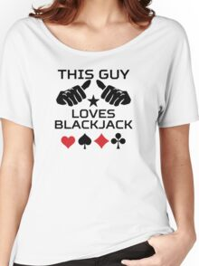 This Guy Loves Blackjack Women's Relaxed Fit T-Shirt