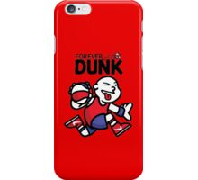 Forever Dunk iPhone Case/Skin