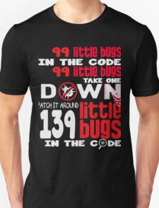 99 BUGS IN THE CODE Unisex T-Shirt