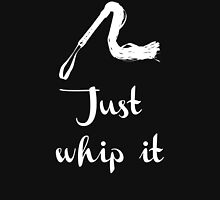 Just Whip It, BDSM T-shirts Unisex T-Shirt