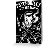 Psychobilly To The Bone Greeting Card
