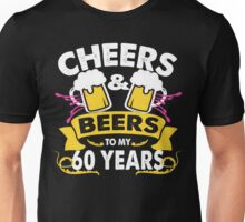 CHEER AND BEER TO MY 60 YEARS Unisex T-Shirt