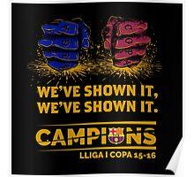 HOT ITEM BARCELONA WE'VE SHOWN IT CAMPIONS LA LIGA COPA DEL REY 2015-2016 Poster