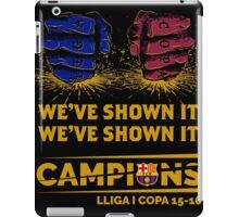 HOT ITEM BARCELONA WE'VE SHOWN IT CAMPIONS LA LIGA COPA DEL REY 2015-2016 iPad Case/Skin