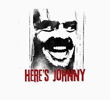 Here´s Johnny Unisex T-Shirt