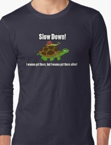 Speed is relative Long Sleeve T-Shirt