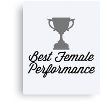 Best Female Performance Funny Quote Canvas Print