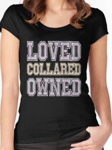 Loved, Collared, Owned. Submissive T-shirt Women's Fitted Scoop T-Shirt