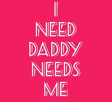 I Need Daddy, Daddy Needs Me, BDSM T-shirt Womens Fitted T-Shirt