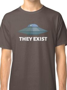 They exist (UFO) Classic T-Shirt