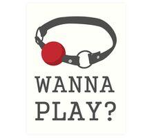 Wanna Play? Ball Gag BDSM T-shirt Art Print