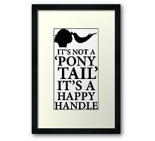 "It's Not A ""Ponny Tail"", It's A Happy Handle. BDSM T-shirt Framed Print"