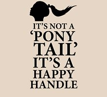 "It's Not A ""Ponny Tail"", It's A Happy Handle. BDSM T-shirt Unisex T-Shirt"