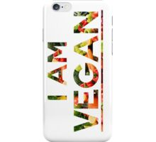 I am vegan iPhone Case/Skin