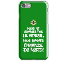We're not Brazil We're Northern Ireland - Euro 2016 gear iPhone Case/Skin