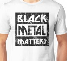 BLACK METAL MATTERS 101 DISTRESSED Unisex T-Shirt