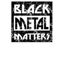 BLACK METAL MATTERS 101 DISTRESSED Photographic Print