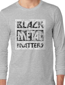 BLACK METAL MATTERS 102 DISTRESSED Long Sleeve T-Shirt