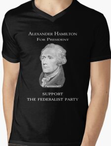 Alexander Hamilton for President - Support the Federalist Party Mens V-Neck T-Shirt