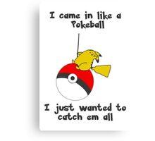 Funny Pokeball Canvas Print