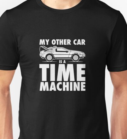 My Other Car Is A Time Machine Retro 80s funny logo tshirt Unisex T-Shirt