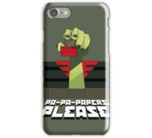 PA-PA-PAPERS, PLEASE!!! iPhone Case/Skin
