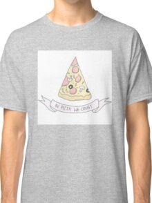 In pizza we crust Classic T-Shirt